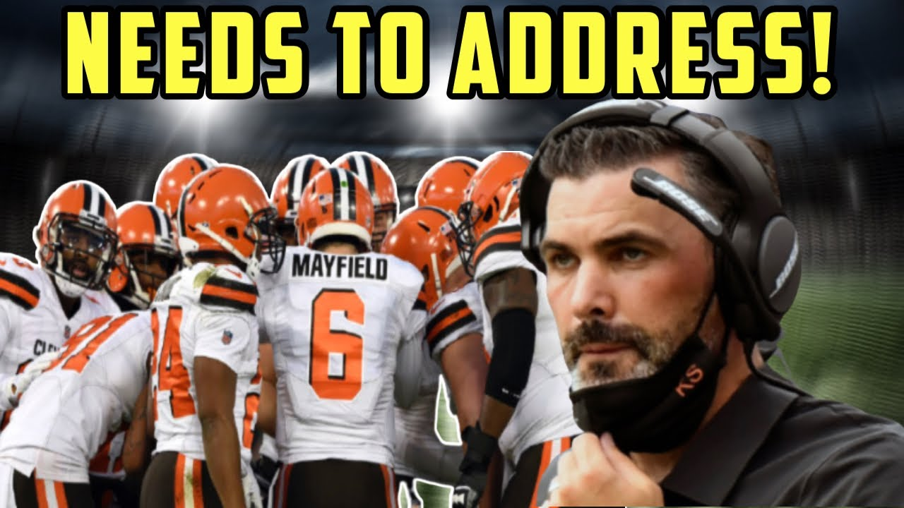 3 things the Cleveland Browns still need to address in 2021! | Browns Talk