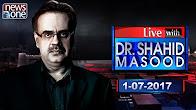 Live with Dr.Shahid Masood -  1-July-2017 - News One