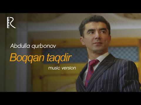 Abdulla Qurbonov - Boqqan Taqdir