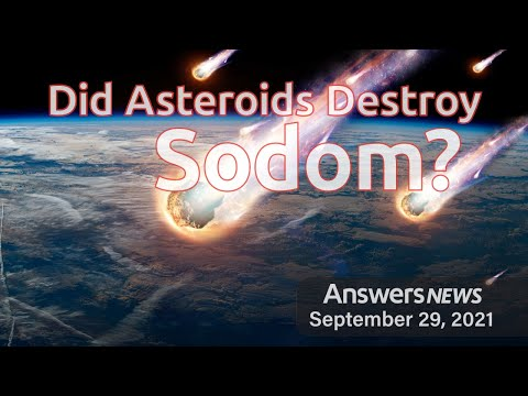 Did Asteroids Destroy Sodom? - Answers News: September 29, 2021