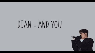 Dean - And you (Outro)