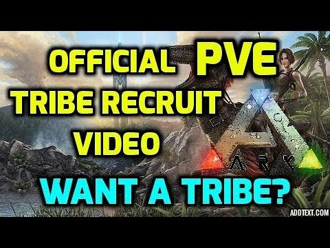 The Official PVE Tribe Recruit Video for ALL Ark Survival Players ...