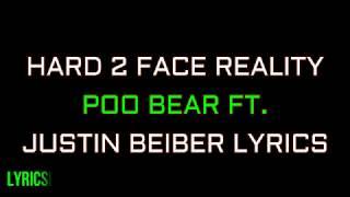 Hard 2 Face Reality (Lyric) -  Poo Bear ft  Justin Bieber & Jay Electronica Full Song Lyrics