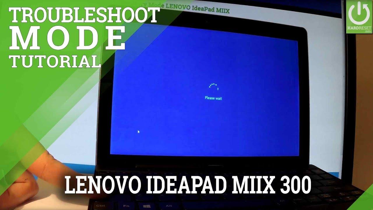 Lenovo Ideapad MIIX 300 Troubleshoot Videos - Waoweo