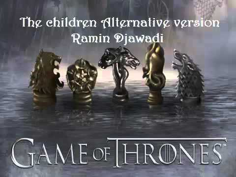 Game of thrones - The children Alternative version - Ramin Djawadi