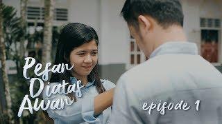 Thumbnail of #EPISODE1 – PESAN DIATAS AWAN (WEBSERIES) 2019