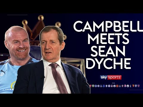 Do Burnley get the respect they deserve in the Premier League?  | Sean Dyche Meets Alastair Campbell