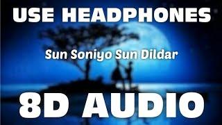 Sun Soniyo Sun Dildar (8D AUDIO) | Rab Se Bhi Jyada Tujhe | Hindi Love Song | Mr. 8D World..🔥🔥🎧