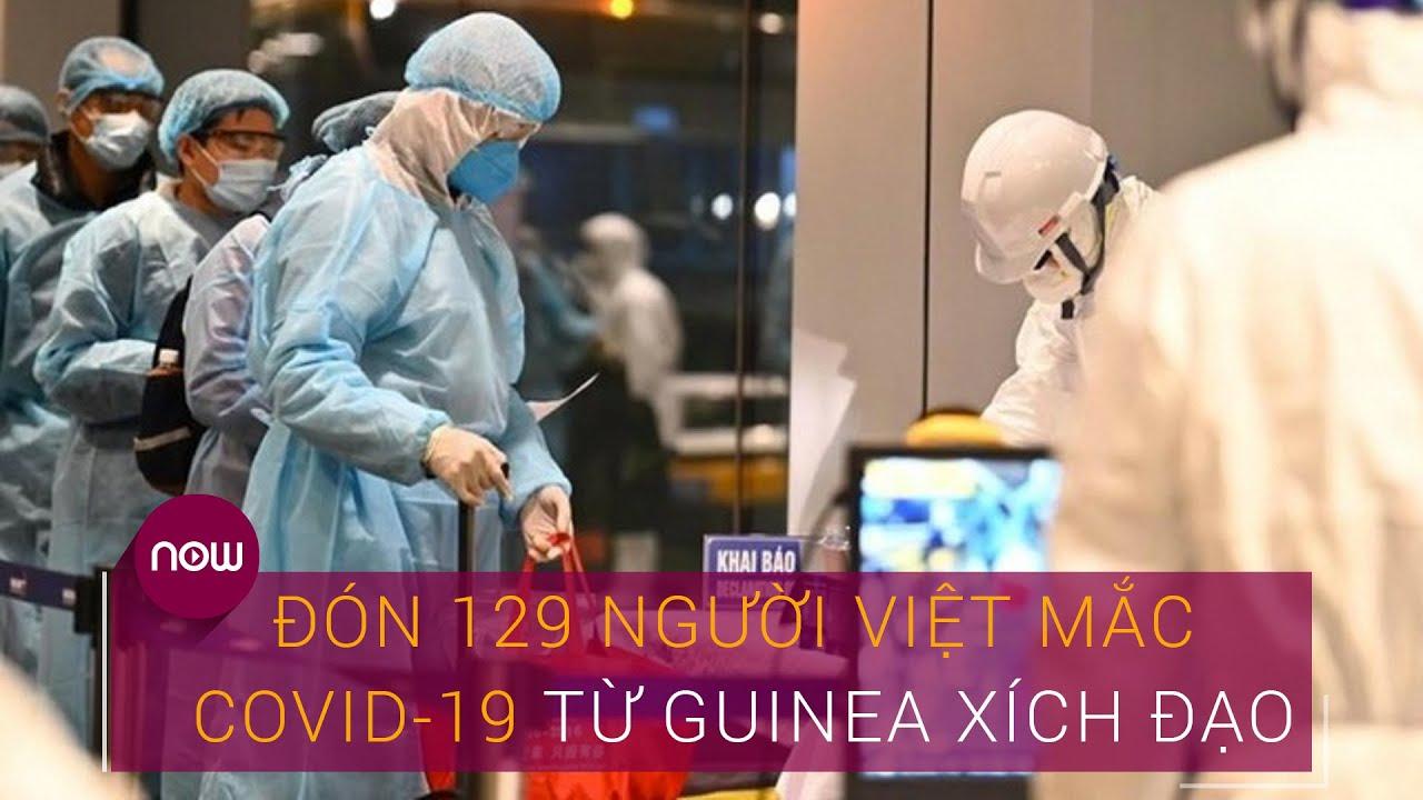 Bản tin đặc biệt: Đón 129 người Việt mắc Covid-19 từ Guinea Xích đạo | VTC Now
