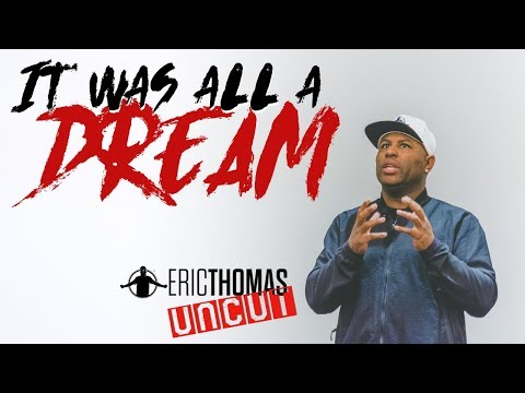 Willie Moore Jr. - Watch! Eric Thomas it was all a Dream!!
