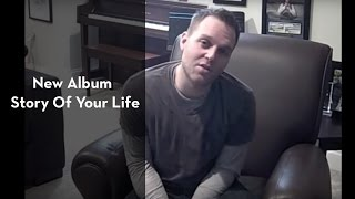 Matthew West - NEW ALBUM ANNOUNCEMENT - The Story Of Your Life