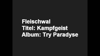 10.Fleischwald - Kampfgeist.wmv