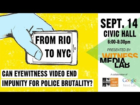From Rio to NYC: Can eyewitness video end impunity for police abuse? (Extended Raw Version)