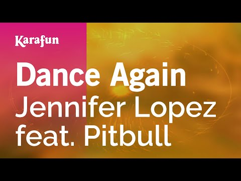 Karaoke Dance Again  Jennifer Lopez *