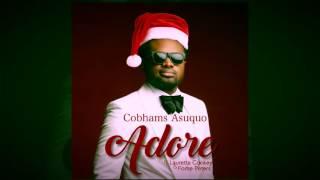 Cobhams Asuquo - ADORE ft. Lauretta Cookey & Fome Peters