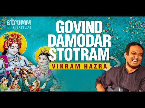 govind-damodar-stotram-|-vikram-hazra-|-full-song-with-lyrics-and-meaning-|-govind-damodar-madhaveti