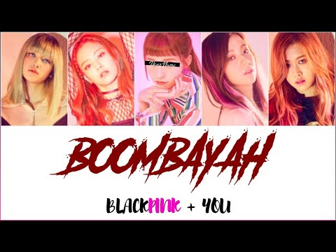 Blackpink You Boombayah 5 Members Color Coded Lyrics Han Rom Eng