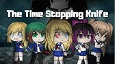 Time Stopping Knife Gacha Life Mini Movie