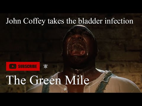 Green Mile - John Coffey Takes The Bladder Infection