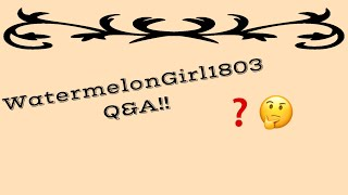 Comment here for a Q&A! | Roblox | Watermelongirl1803