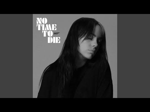 "Listen to Billie Eilish's Theme Song for the New Bond Film, ""No Time to Die"""