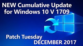Cumulative Update for Windows 10 V 1709 Patch Tuesday December 2017