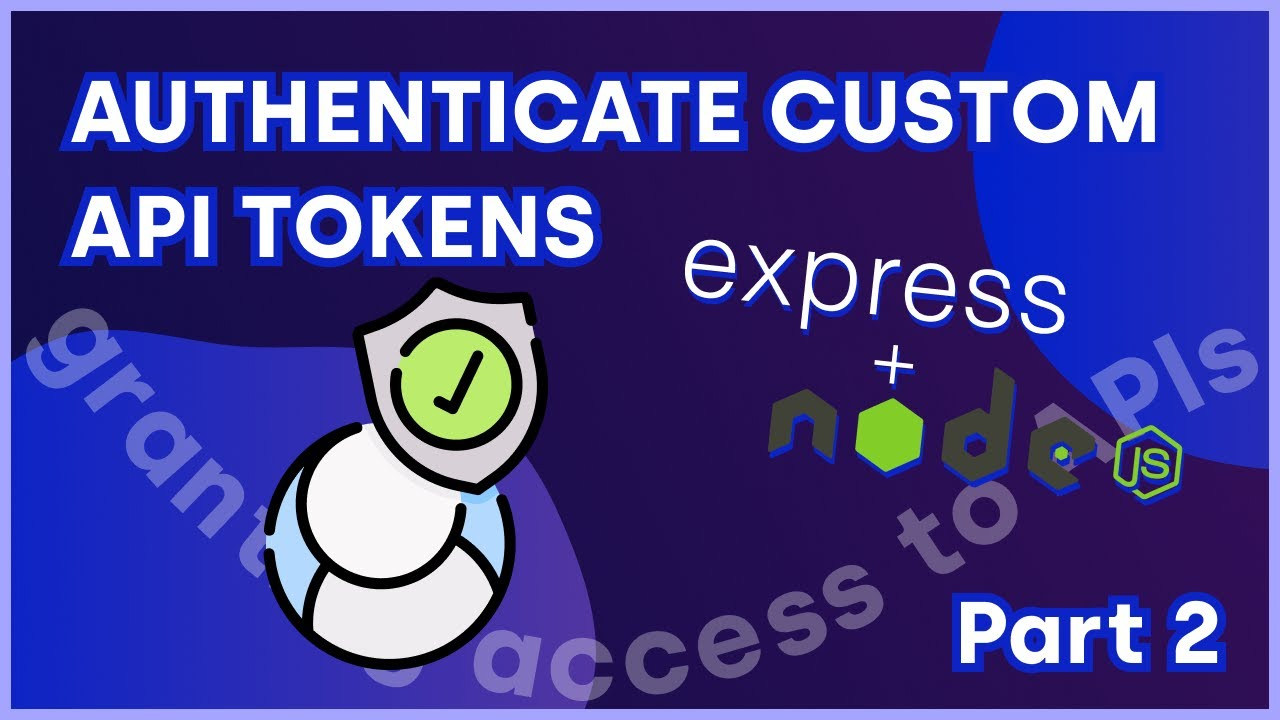 Authorize Your Custom API Tokens with Node and Express