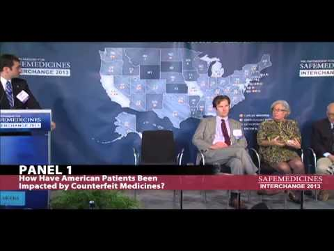 Interchange 2013 - Panel 1: How Have American Patients Been Impacted by Counterfeit Medicines?