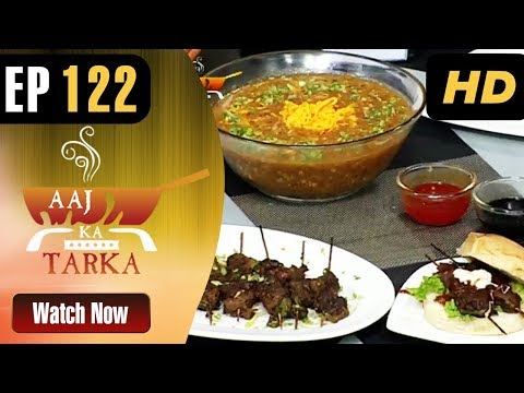Aaj Ka Tarka - Episode 122 By Chef Gulzar -  Aaj Entertainment