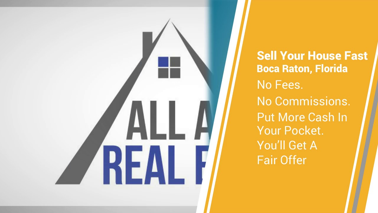 Sell My House Fast Boca Raton, FL | 786-753-8500 | All About Real Estate LLC
