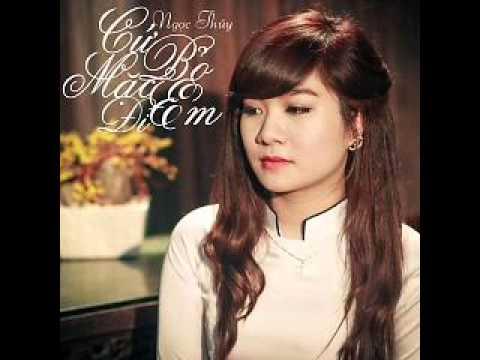 01 Cu Bo Mac Em Di - Ngoc Thuy (Album Cu Bo Mac Em Di) (Single)