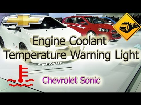 Engine Coolant Temperature Warning Light | Chevrolet Sonic