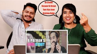 A Pathan's Love Story By Our Vines & Rakx Production 2018 New | Indian Reaction