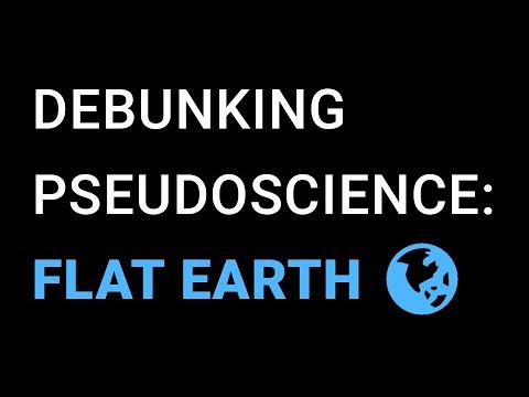 Pseudoscience Debunked: Flat Earth Theories thumbnail