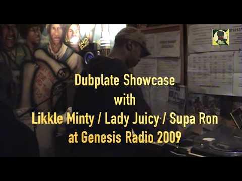 Dubplate Showcase with Likkle Minty / Lady Juicy / Supa Ronn  at Genesis Radio 2009