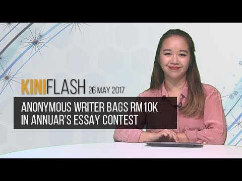 KiniFlash - 26 May: Anonymous writer bags RM10k in Annuar's essay competition