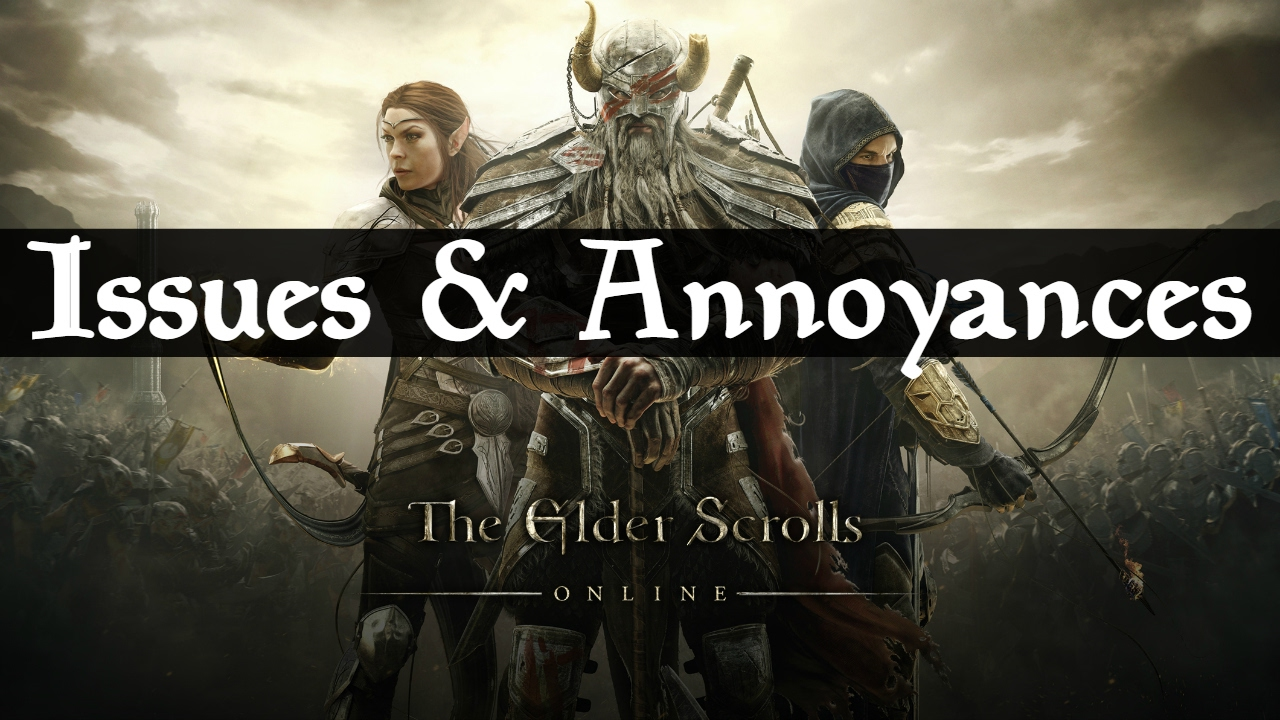 My Issues With The Elder Scrolls Online 2017
