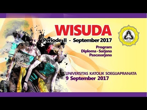 Wisuda Periode II - September 2017 Unika Soegijapranata