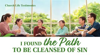 "2020 Gospel Testimony | ""I Found the Path to Be Cleansed of Sin"""