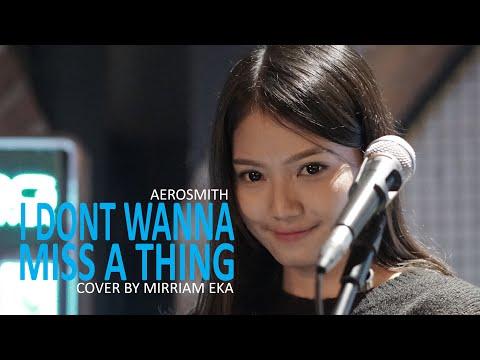 I Don&39;t Wanna Miss A Thing - Aerosmith cover by Mirriam Eka