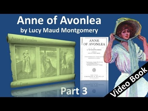 Part 3 - Anne of Avonlea Audiobook by Lucy Maud Montgomery (
