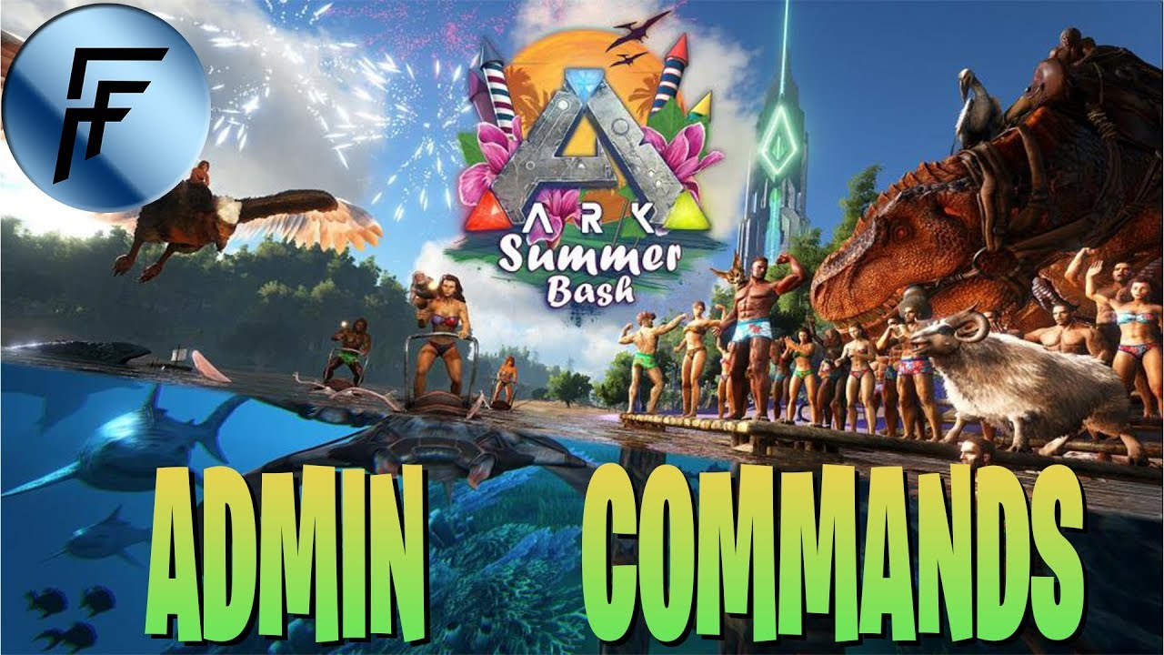 NEW EVENT Summer Bash 2019 ADMIN/Spawn Commands | ARK Survival Evolved