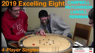 2019 Excelling Eight Crokinole - 4 Player Singles - Campbell/Reinman/Hutchinson/Langill