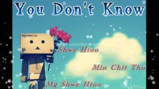 Myanmar New You Don't Know - Shwe Htoo Song 2013