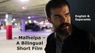 Malhelpa / Unhelpful – English & Esperanto Short Film