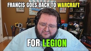 FRANCIS GOES BACK TO WARCRAFT FOR LEGION