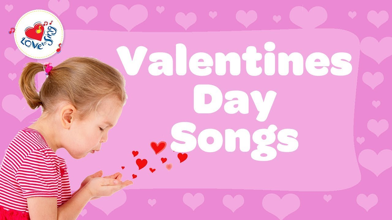 Valentines Day for Kids Playlist | Valentine's Day Songs ...