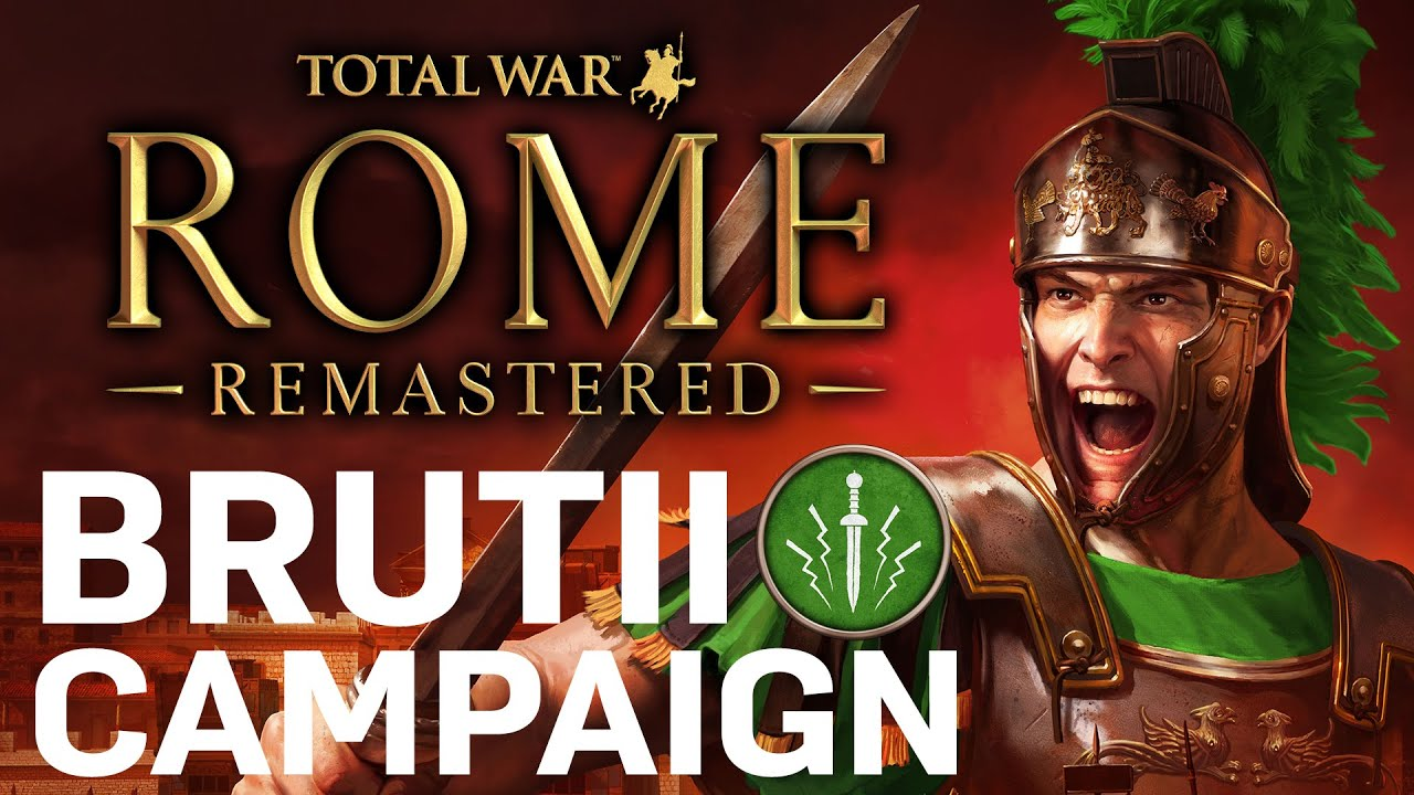 WELCOME BACK...SON OF ROME! Total War: Rome Remastered - Brutii Campaign Gameplay