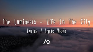 The Lumineers Life In The City Lyrics.mp3