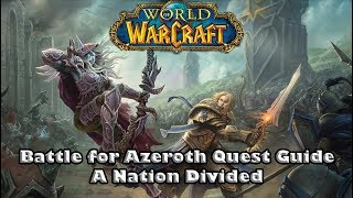 Wow Battle For Azeroth Quest Guide - A Nation Divided - how to choose your first questing area